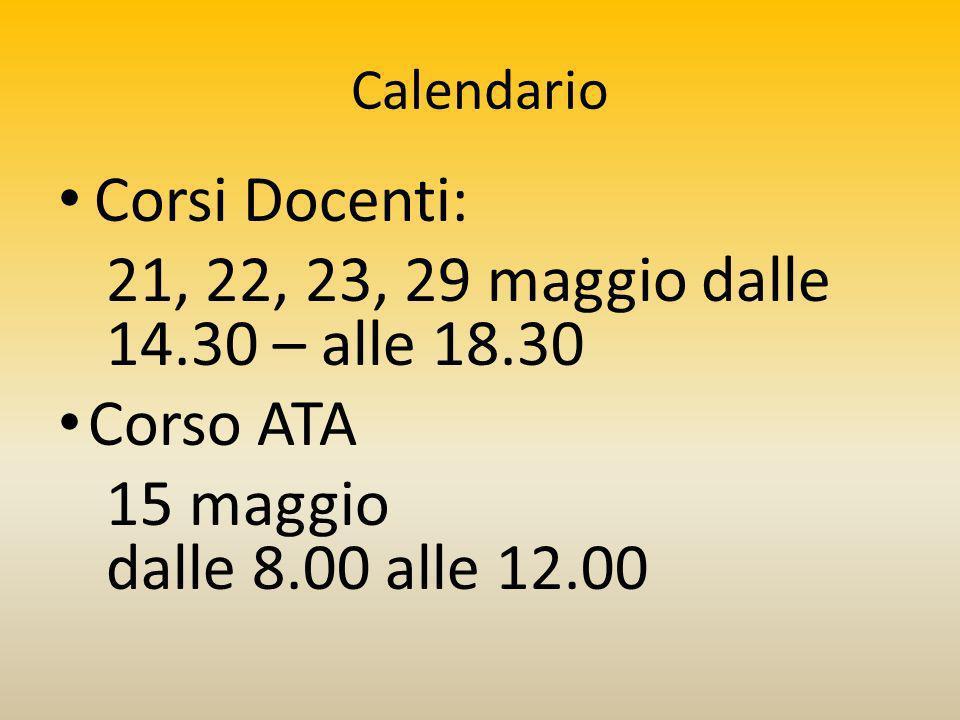 Calendario Corsi Docenti: 21, 22, 23, 29 maggio dalle 14.30 – alle 18.30 Corso ATA 15 maggio dalle 8.00 alle 12.00