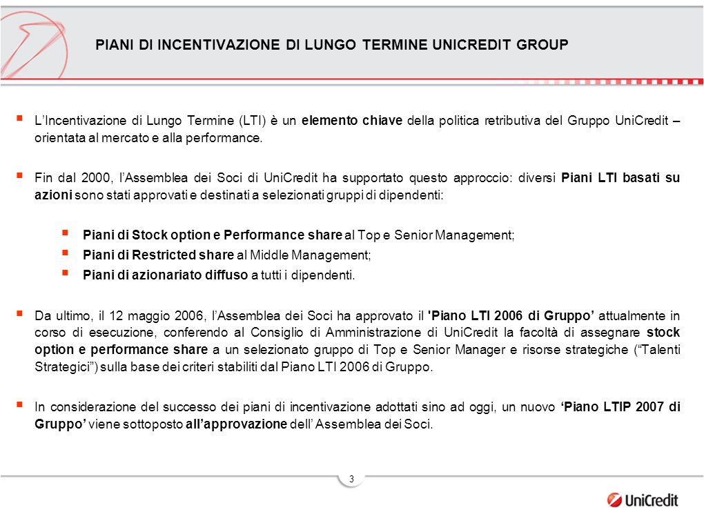 3 LIncentivazione di Lungo Termine (LTI) è un elemento chiave della politica retributiva del Gruppo UniCredit – orientata al mercato e alla performance.
