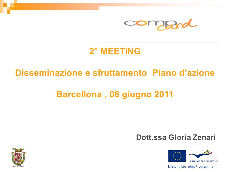 Dott.ssa Gloria Zenari 2° MEETING Disseminazione e sfruttamento Piano dazione Barcellona, 08 giugno 2011