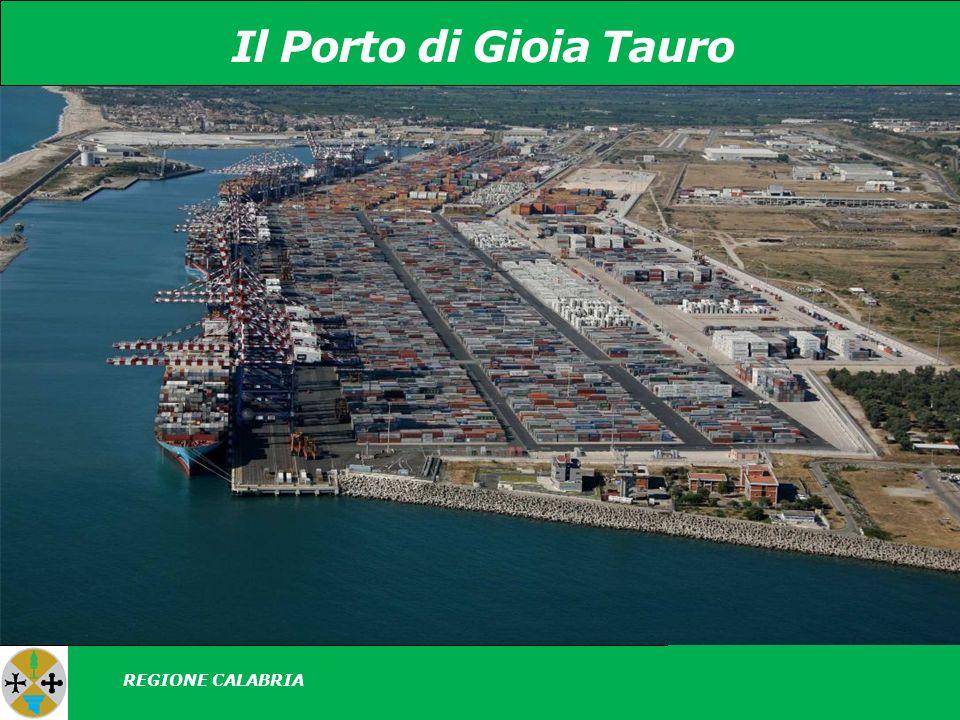 Il Porto di Gioia Tauro REGIONE CALABRIA Localizzazione Informazioni generali Offerta Logistica e Industrie Piani di Sviluppo Traffici
