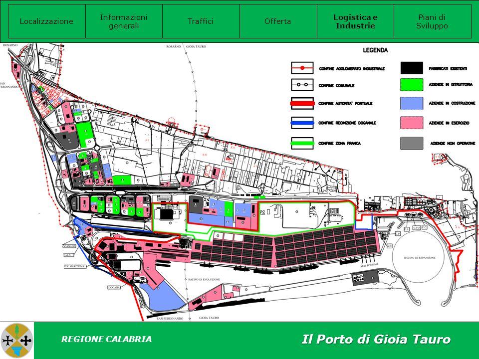 Il Porto di Gioia Tauro Localizzazione Informazioni generali Offerta Logistica e Industrie Piani di Sviluppo Traffici REGIONE CALABRIA