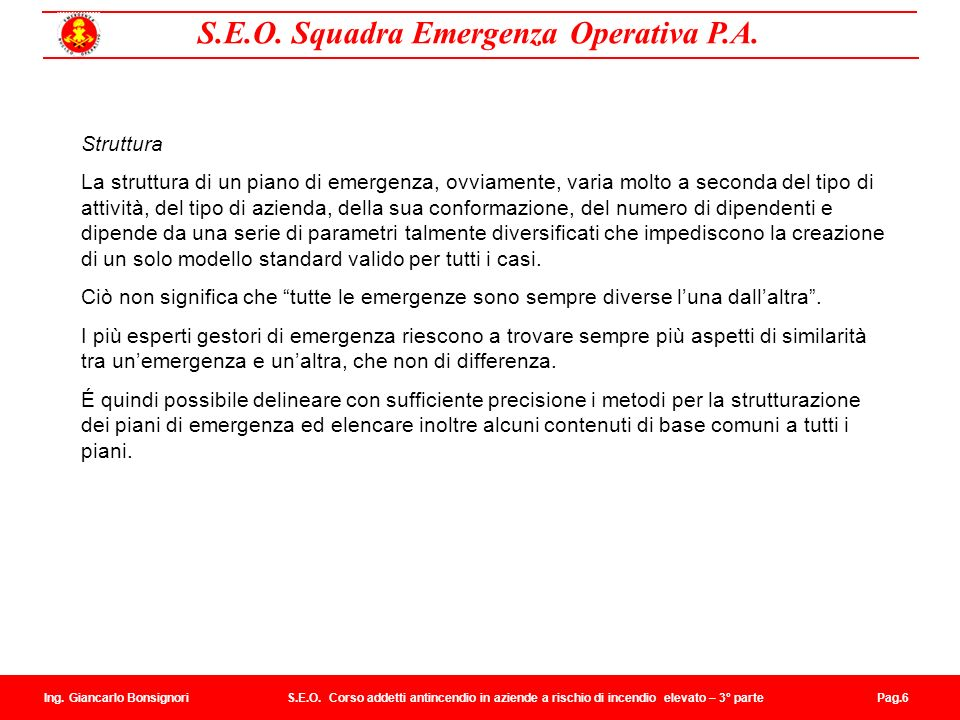 S.E.O. Squadra Emergenza Operativa P.A. Ing. Giancarlo Bonsignori S.E.O. Corso addetti antincendio in aziende a rischio di incendio elevato – 3° parte