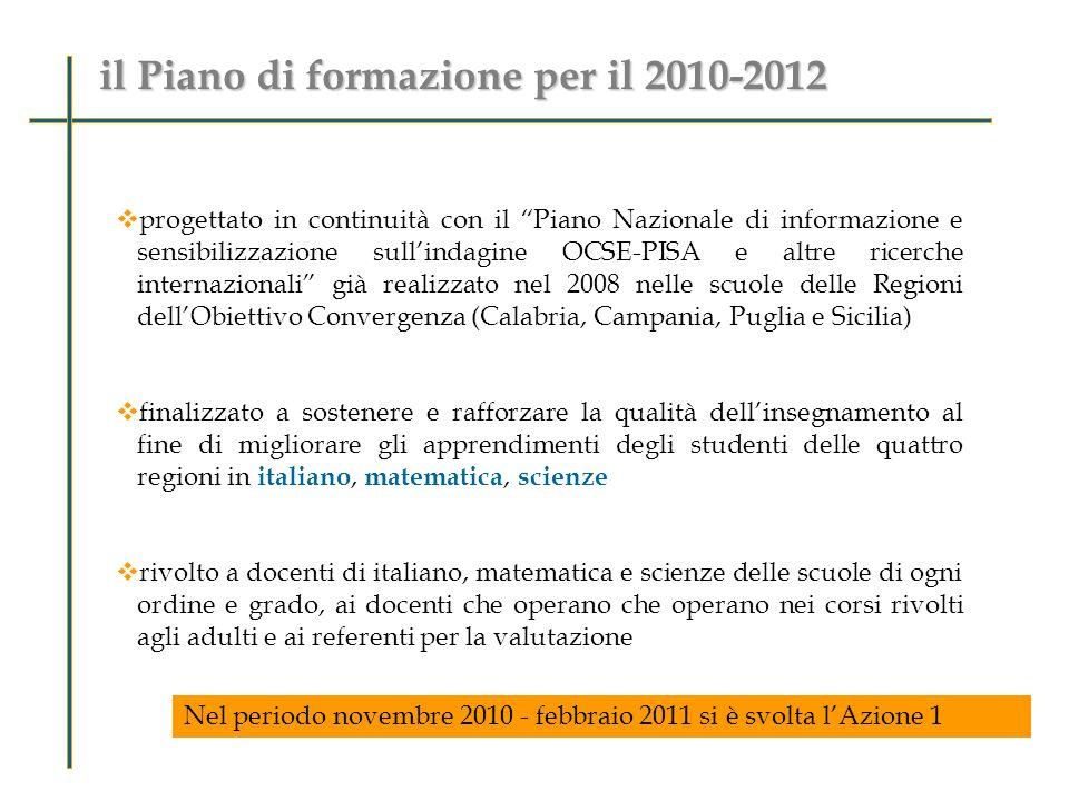 progettato in continuità con il Piano Nazionale di informazione e sensibilizzazione sullindagine OCSE-PISA e altre ricerche internazionali già realizz