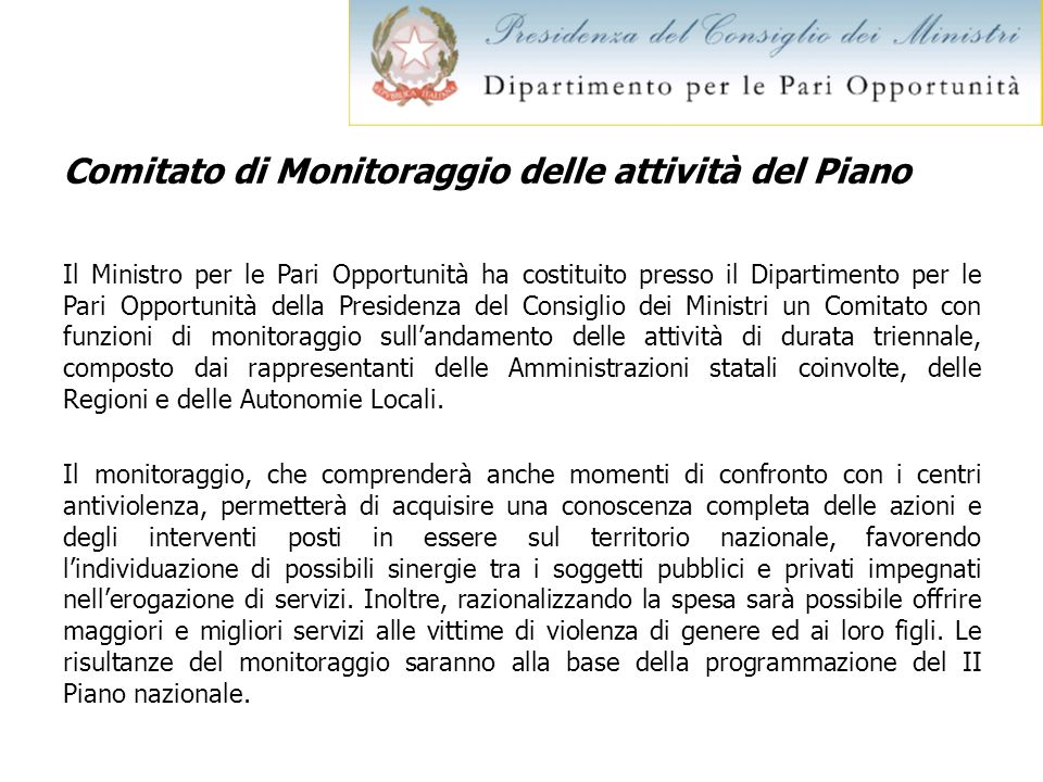 Comitato di Monitoraggio delle attività del Piano Il Ministro per le Pari Opportunità ha costituito presso il Dipartimento per le Pari Opportunità del