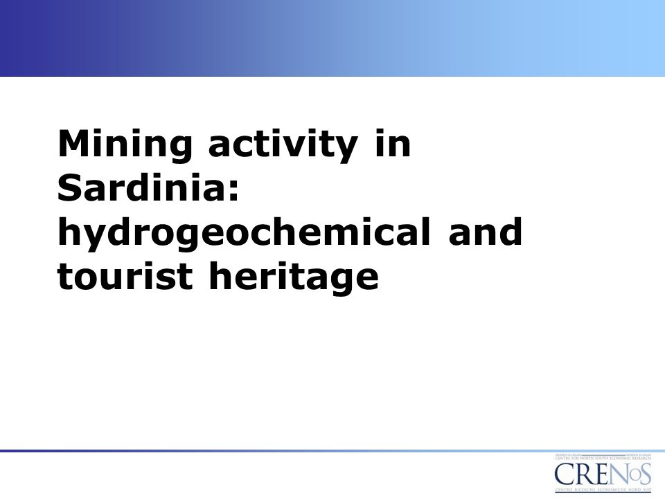 Mining activities Mining activities have been historically present in Sardinian territories.