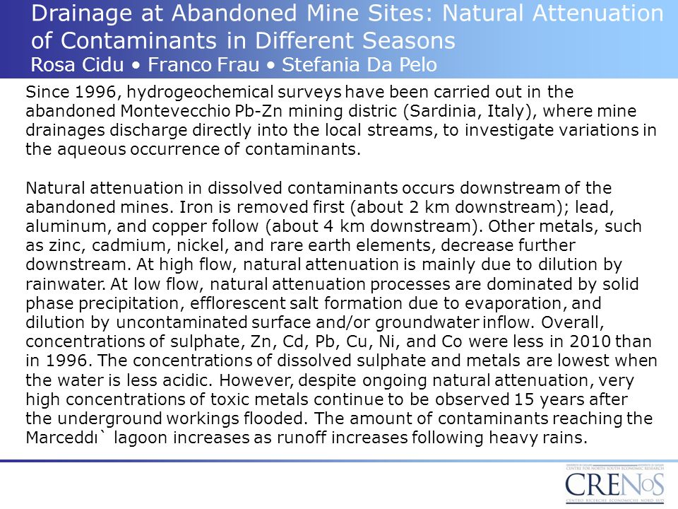 Drainage at Abandoned Mine Sites: Natural Attenuation of Contaminants in Different Seasons Rosa Cidu Franco Frau Stefania Da Pelo Since 1996, hydrogeo