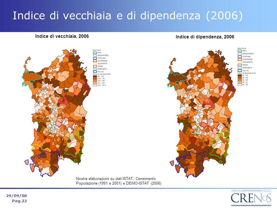 Indice di vecchiaia e di dipendenza (2006) 29/09/08 Pag.22 Nostre elaborazioni su dati ISTAT.