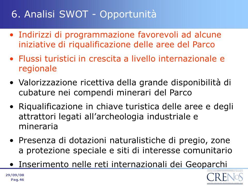 6. Analisi SWOT - Opportunità Indirizzi di programmazione favorevoli ad alcune iniziative di riqualificazione delle aree del Parco Flussi turistici in