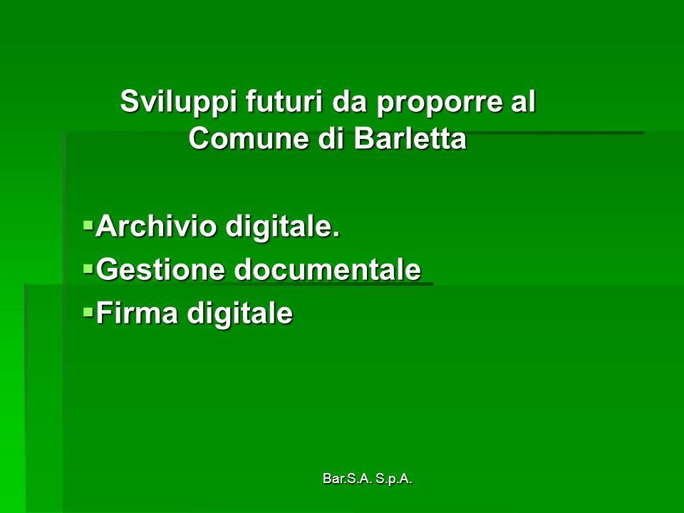 Bar.S.A. S.p.A. Sviluppi futuri da proporre al Comune di Barletta Archivio digitale. Archivio digitale. Gestione documentale Gestione documentale Firm