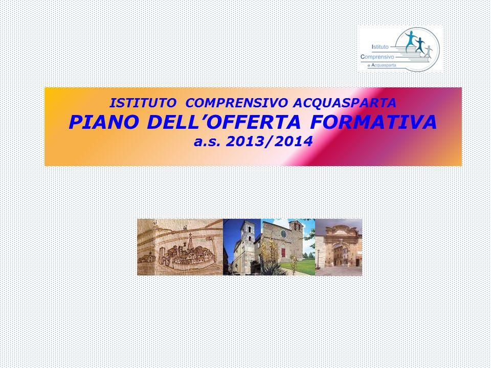ISTITUTO COMPRENSIVO ACQUASPARTA PIANO DELLOFFERTA FORMATIVA a.s. 2013/2014