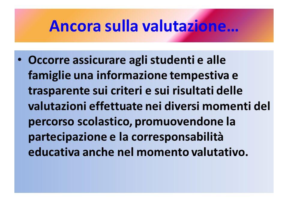 Ancora sulla valutazione… Occorre assicurare agli studenti e alle famiglie una informazione tempestiva e trasparente sui criteri e sui risultati delle