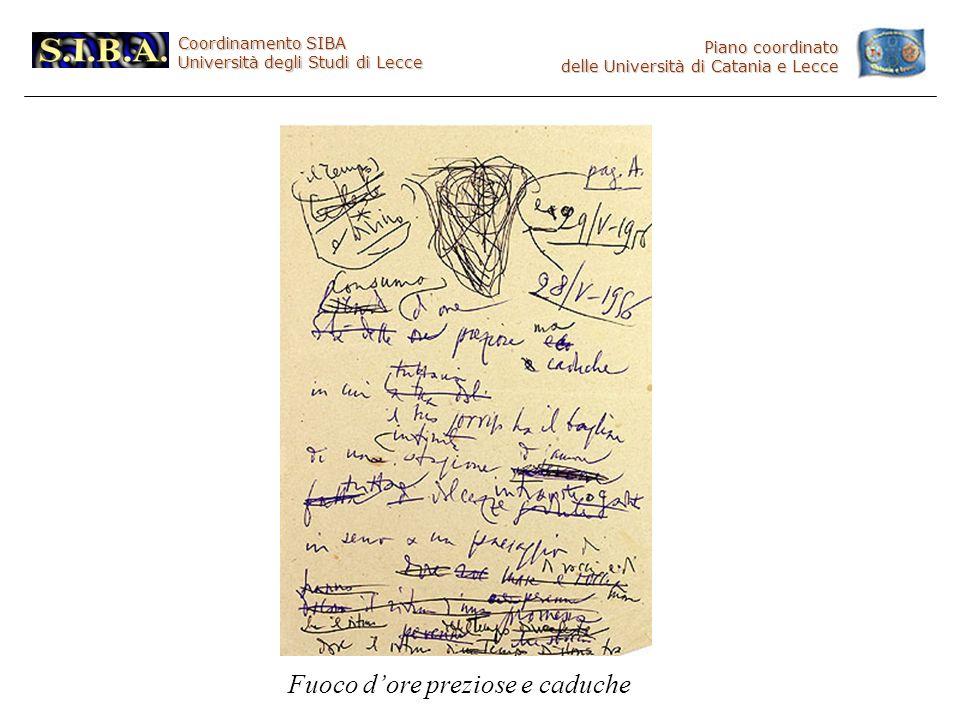 Coordinamento SIBA Università degli Studi di Lecce Piano coordinato delle Università di Catania e Lecce Fuoco dore preziose e caduche