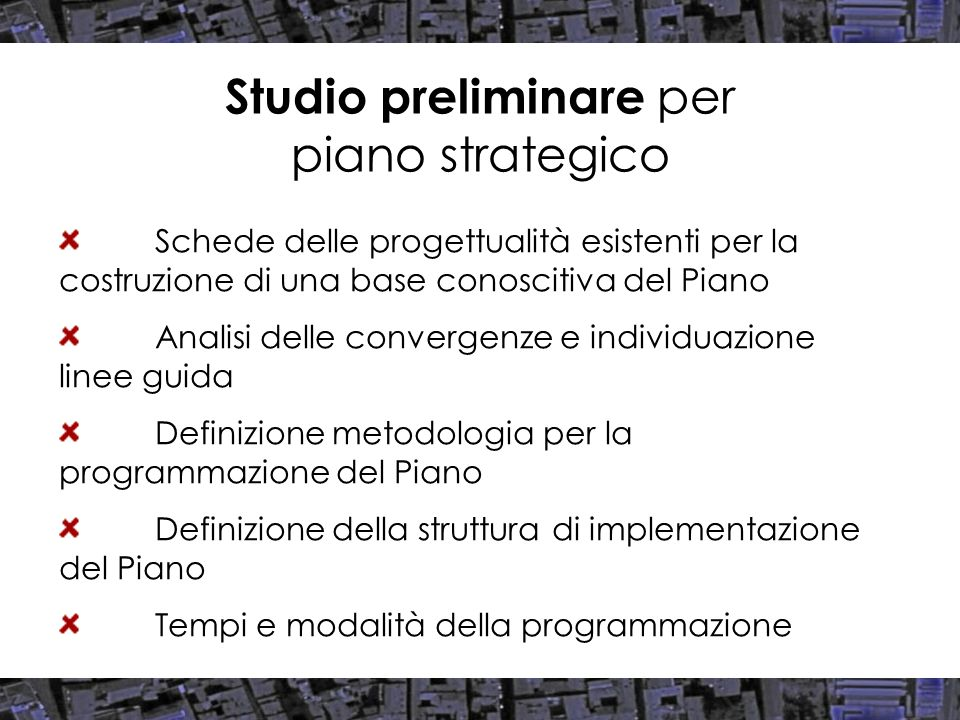 Studio preliminare per piano strategico Schede delle progettualità esistenti per la costruzione di una base conoscitiva del Piano Analisi delle conver