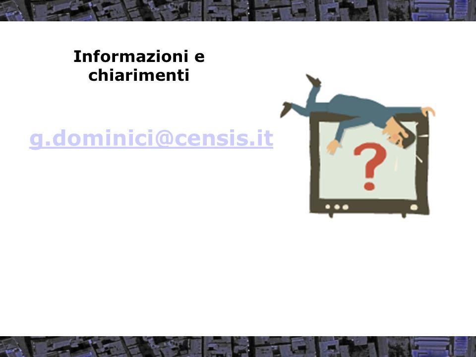 Informazioni e chiarimenti g.dominici@censis.it