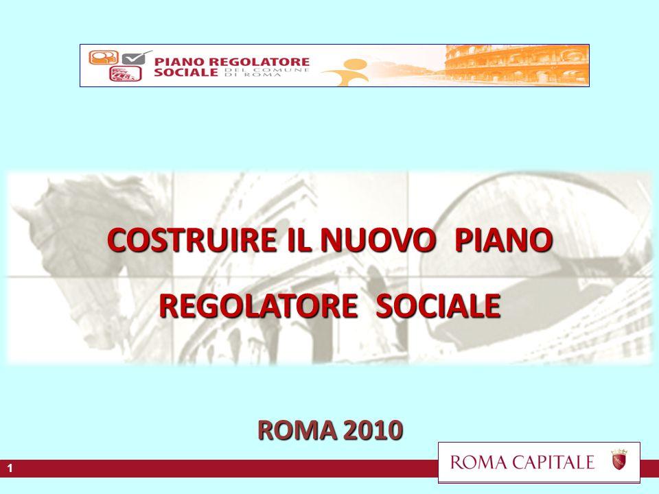 COSTRUIRE IL NUOVO PIANO REGOLATORE SOCIALE ROMA 2010 1 1
