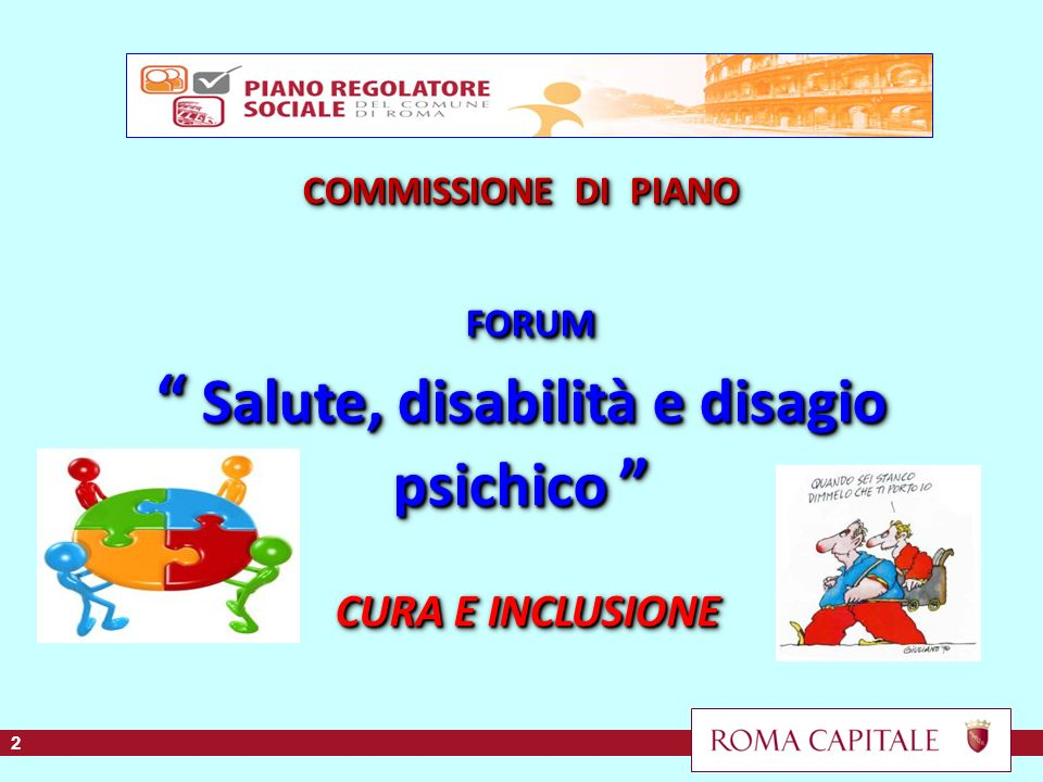 COMMISSIONE DI PIANO FORUM Salute, disabilità e disagio psichico CURA E INCLUSIONE 22