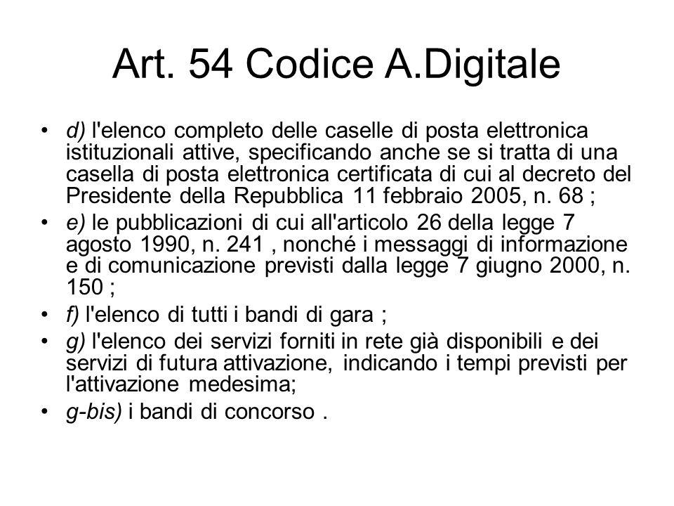 Art. 54 Codice A.Digitale d) l'elenco completo delle caselle di posta elettronica istituzionali attive, specificando anche se si tratta di una casella