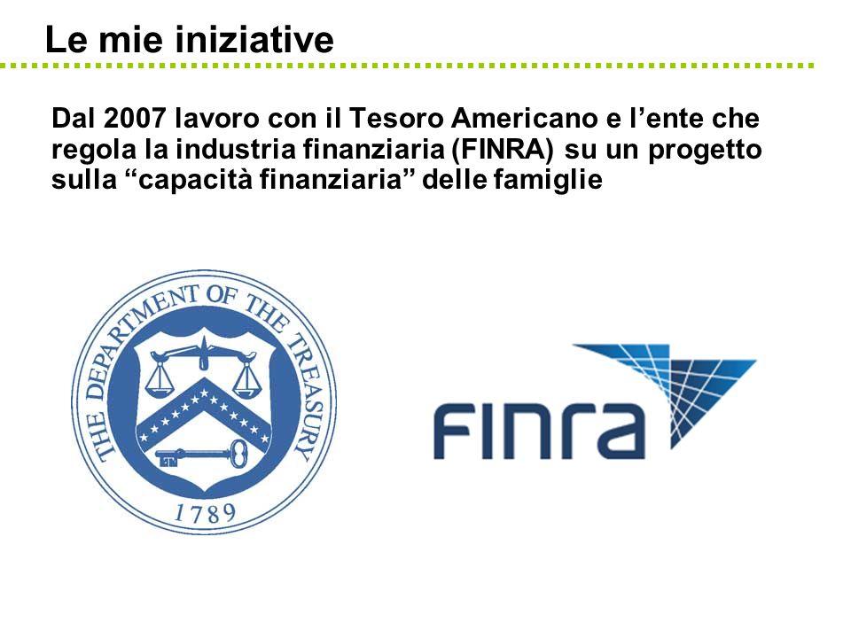 Le mie iniziative Dal 2007 lavoro con il Tesoro Americano e lente che regola la industria finanziaria (FINRA) su un progetto sulla capacità finanziari