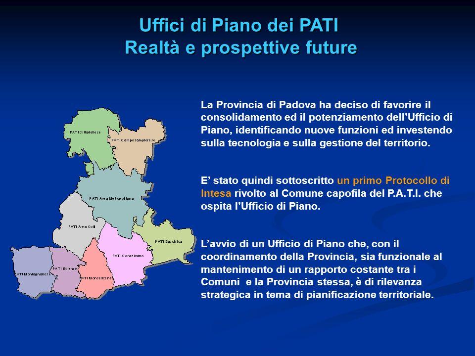 La Provincia di Padova ha deciso di favorire il consolidamento ed il potenziamento dellUfficio di Piano, identificando nuove funzioni ed investendo su