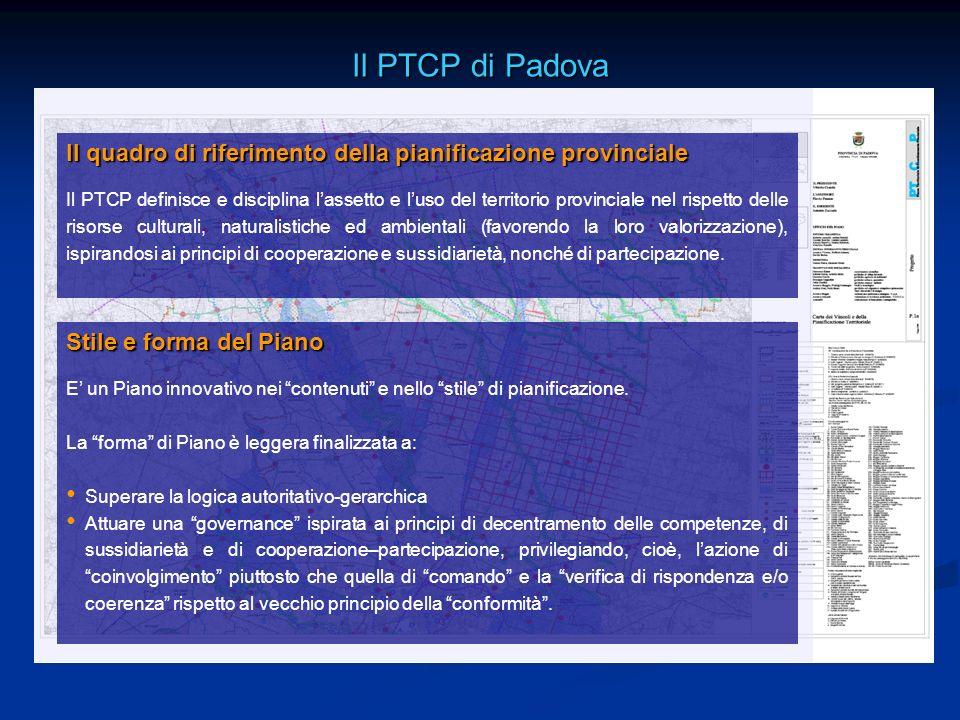 Il PTCP di Padova Stile e forma del Piano E un Piano innovativo nei contenuti e nello stile di pianificazione. La forma di Piano è leggera finalizzata