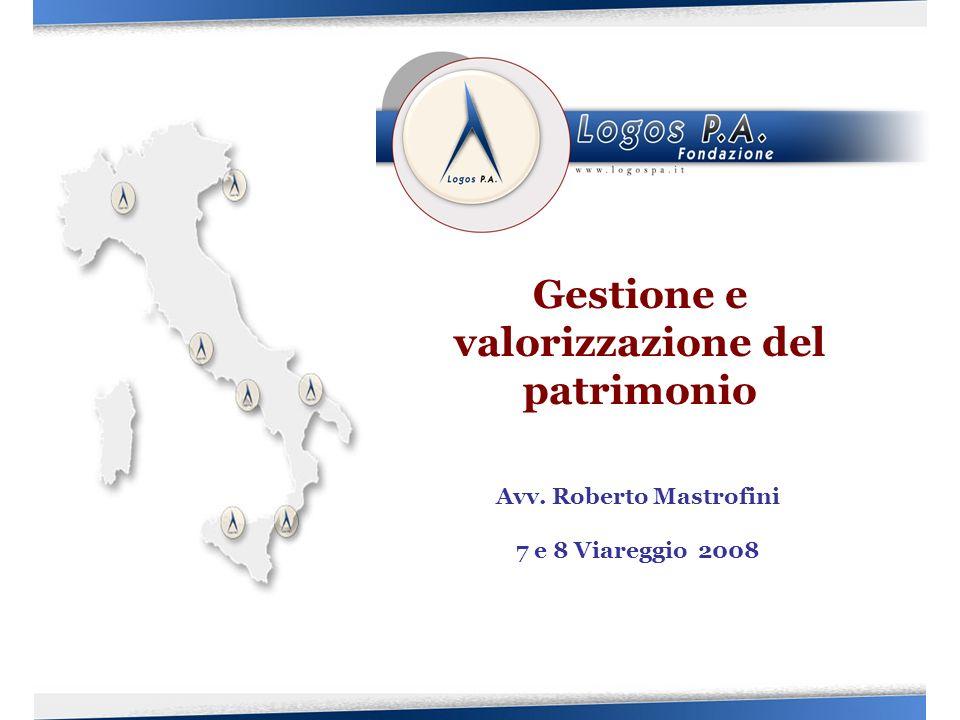 Gestione e valorizzazione del patrimonio Avv. Roberto Mastrofini 7 e 8 Viareggio 2008