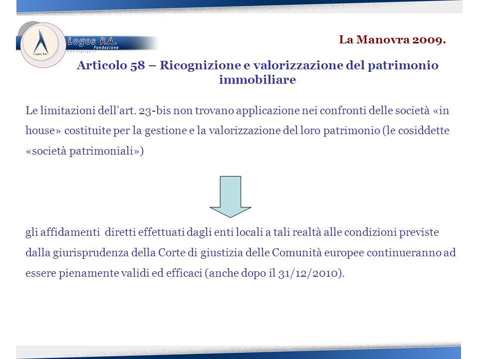 Le limitazioni dell'art. 23-bis non trovano applicazione nei confronti delle società «in house» costituite per la gestione e la valorizzazione del lor