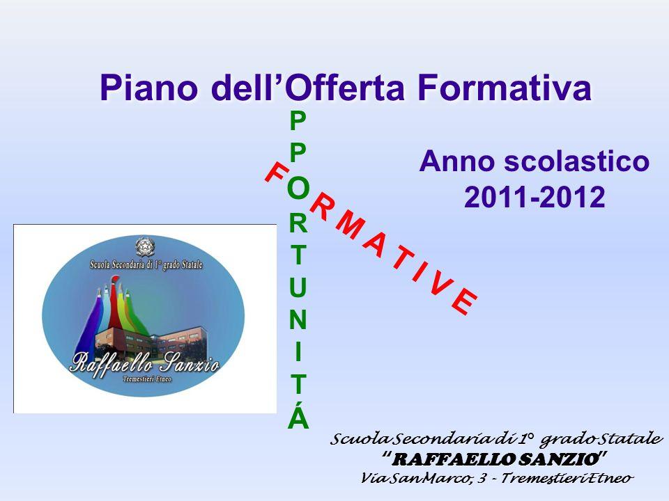 Piano dellOfferta Formativa Scuola Secondaria di 1° grado Statale RAFFAELLO SANZIO Via San Marco, 3 - Tremestieri Etneo Scuola Secondaria di 1° grado