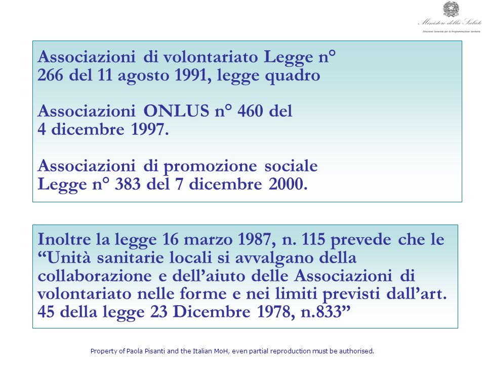 Property of Paola Pisanti and the Italian MoH, even partial reproduction must be authorised. Associazioni di volontariato Legge n° 266 del 11 agosto 1