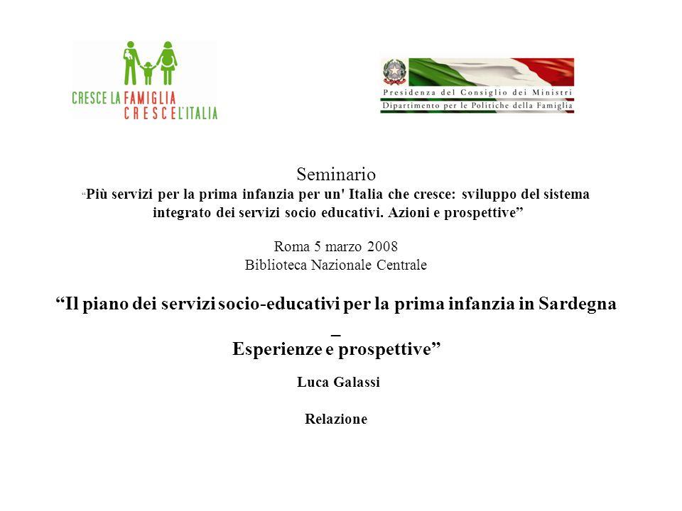 Seminario Più servizi per la prima infanzia per un' Italia che cresce: sviluppo del sistema integrato dei servizi socio educativi. Azioni e prospettiv