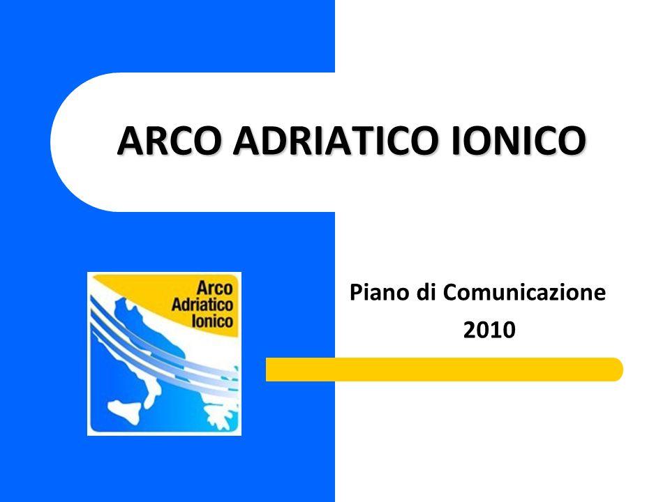 ARCO ADRIATICO IONICO Piano di Comunicazione 2010