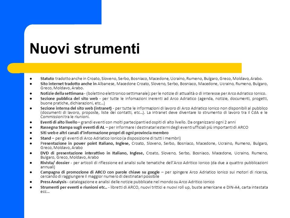 Nuovi strumenti Statuto tradotto anche in Croato, Sloveno, Serbo, Bosniaco, Macedone, Ucraino, Rumeno, Bulgaro, Greco, Moldavo, Arabo.