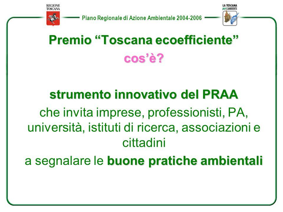Piano Regionale di Azione Ambientale 2004-2006 Premio Toscana ecoefficiente cosè.