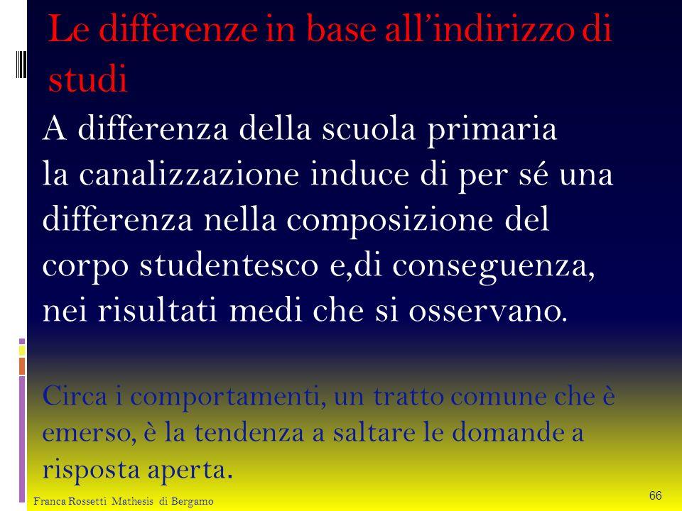 Le differenze in base allindirizzo di studi A differenza della scuola primaria la canalizzazione induce di per sé una differenza nella composizione de