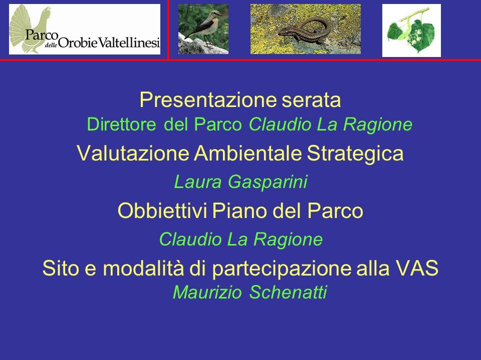 Valutazione Ambientale Strategica (VAS) Albosaggia, 6 marzo 2008 Piano del parco