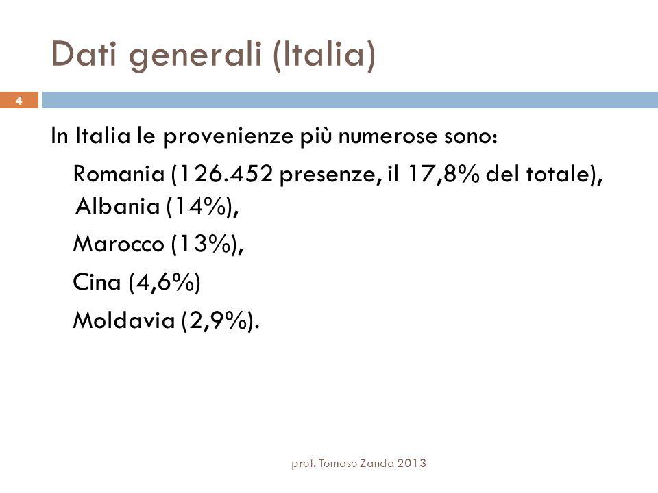 Dati generali (Italia) In Italia le provenienze più numerose sono: Romania (126.452 presenze, il 17,8% del totale), Albania (14%), Marocco (13%), Cina