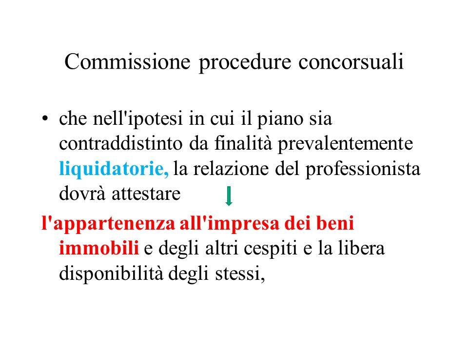 Commissione procedure concorsuali che nell'ipotesi in cui il piano sia contraddistinto da finalità prevalentemente liquidatorie, la relazione del prof