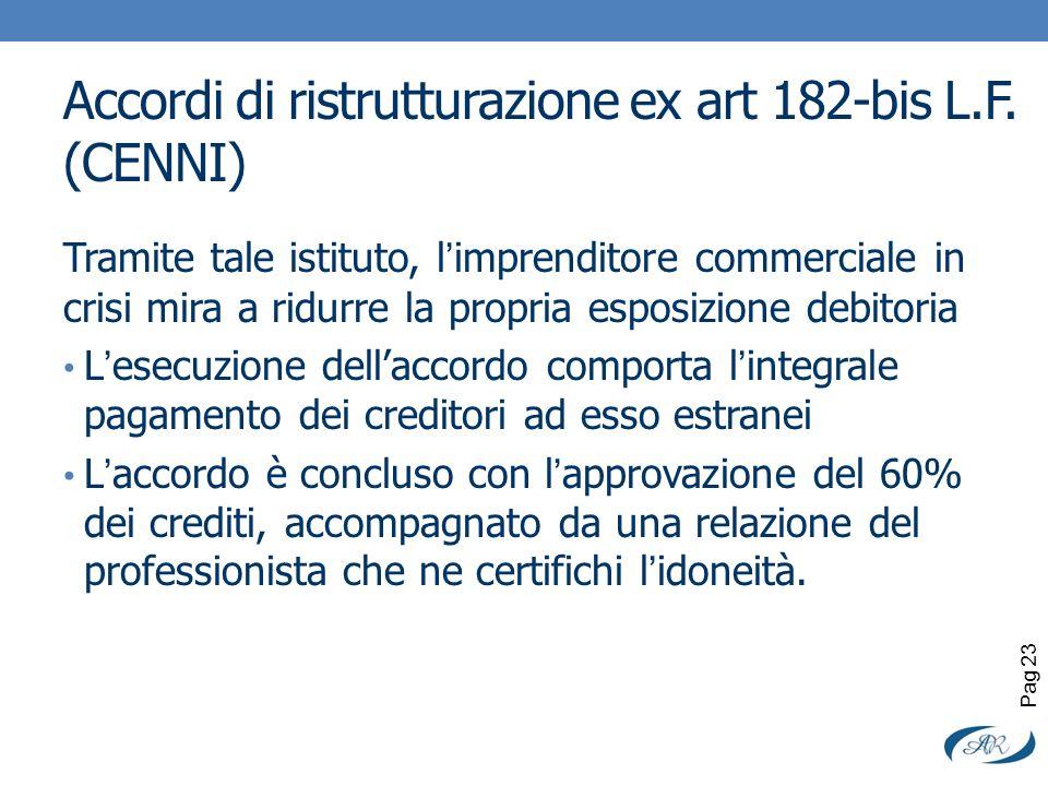 Accordi di ristrutturazione ex art 182-bis L.F. (CENNI) Tramite tale istituto, limprenditore commerciale in crisi mira a ridurre la propria esposizion