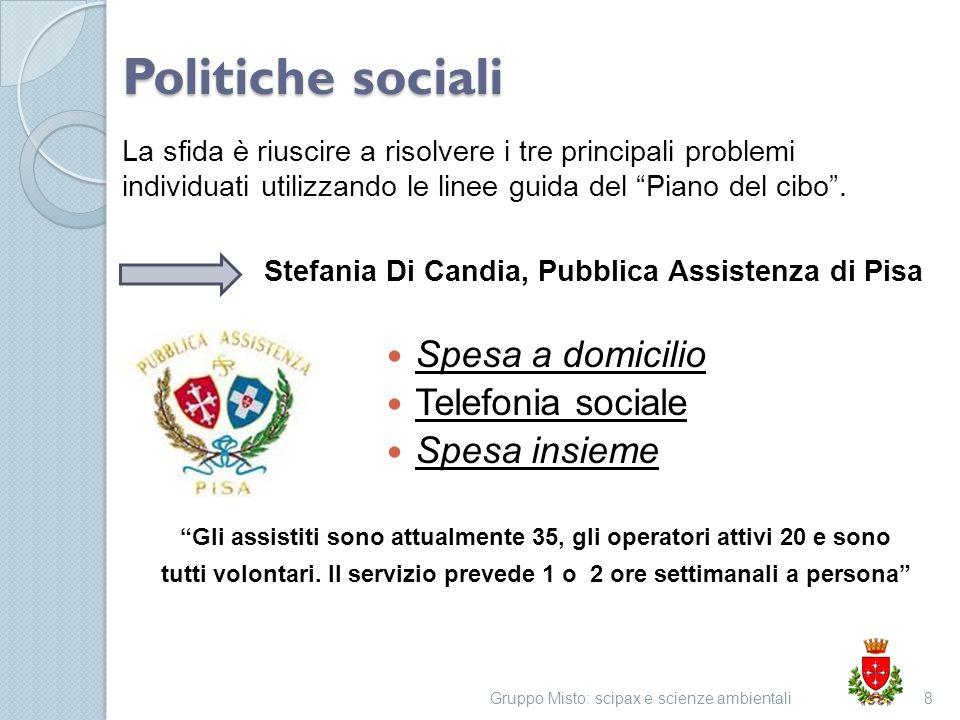 Politiche sociali Gruppo Misto: scipax e scienze ambientali8 La sfida è riuscire a risolvere i tre principali problemi individuati utilizzando le linee guida del Piano del cibo.