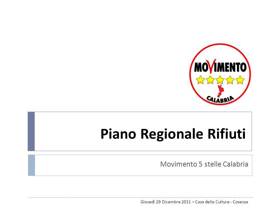 Piano Regionale Rifiuti Movimento 5 stelle Calabria Giovedì 29 Dicembre 2011 – Casa delle Culture - Cosenza