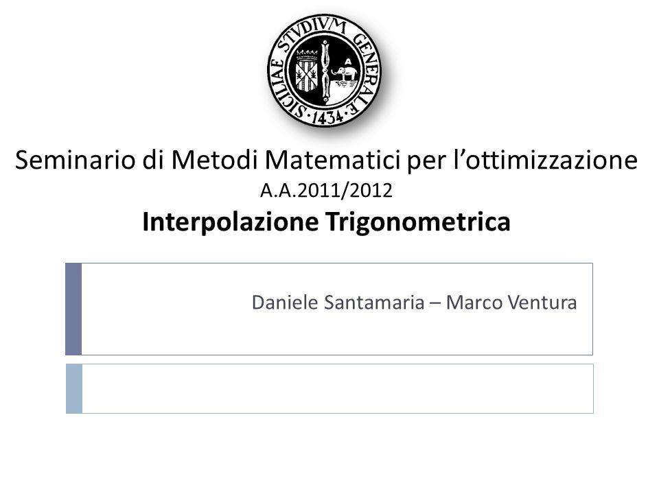 Sommario Introduzione.Interpolazione. Interpolazione nel piano complesso.