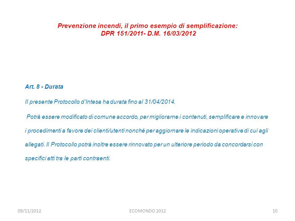 Art. 8 - Durata II presente Protocollo d'Intesa ha durata fino al 31/04/2014. Potrà essere modificato di comune accordo, per migliorarne i contenuti,
