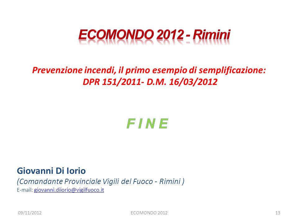 Giovanni Di Iorio (Comandante Provinciale Vigili del Fuoco - Rimini ) E-mail: giovanni.diiorio@vigilfuoco.itgiovanni.diiorio@vigilfuoco.it 13ECOMONDO