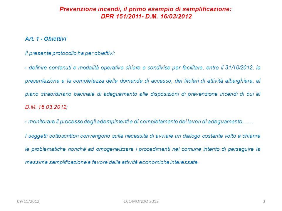 Art. 1 - Obiettivi Il presente protocollo ha per obiettivi: - definire contenuti e modalità operative chiare e condivise per facilitare, entro il 31/1
