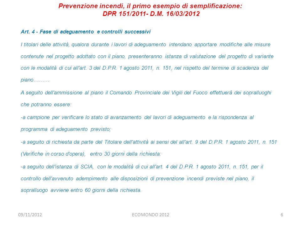 Art. 4 - Fase di adeguamento e controlli successivi I titolari delle attività, qualora durante i lavori di adeguamento intendano apportare modifiche a
