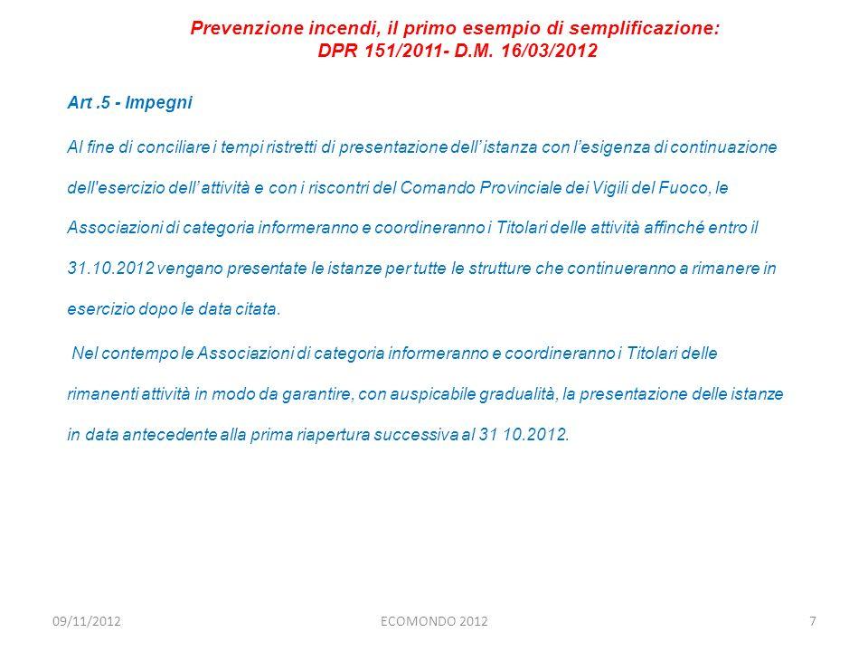Art.5 - Impegni Al fine di conciliare i tempi ristretti di presentazione dell istanza con lesigenza di continuazione dell'esercizio dell attività e co