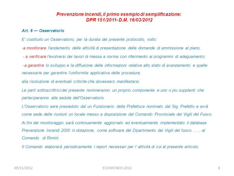 Art. 6 Osservatorio E' costituito un Osservatorio, per Ia durata del presente protocollo, volto: -a monitorare l'andamento delle attività di presentaz