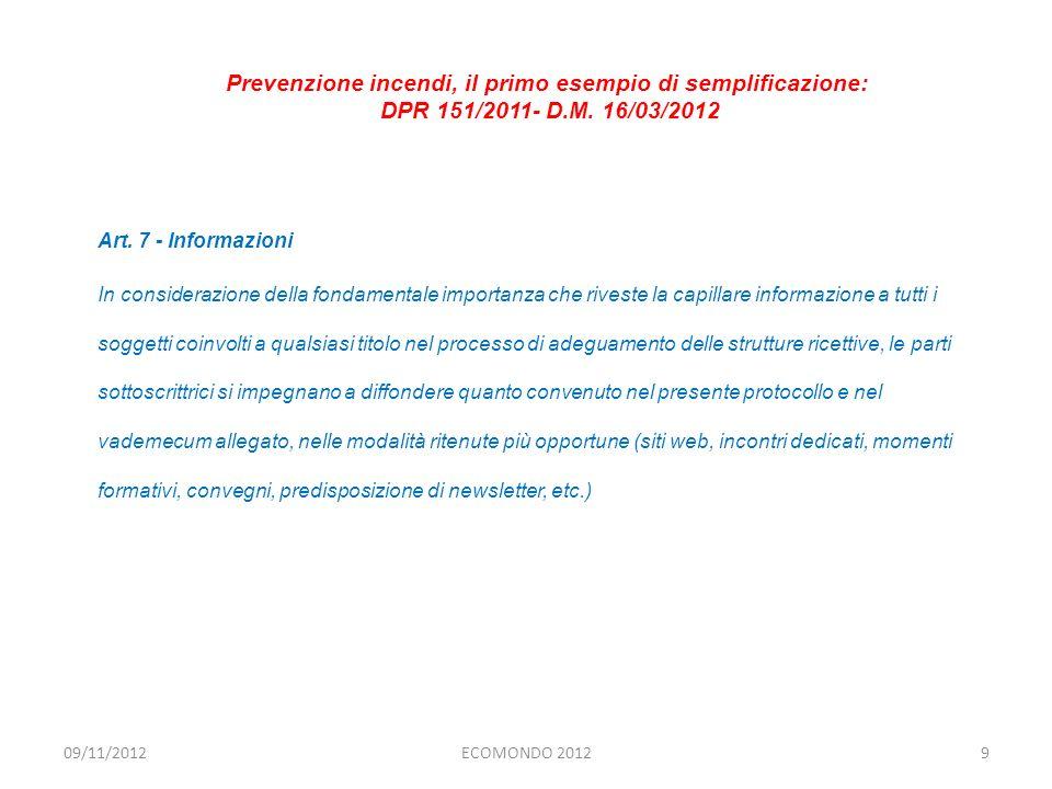 Art. 7 - Informazioni In considerazione della fondamentale importanza che riveste la capillare informazione a tutti i soggetti coinvolti a qualsiasi t