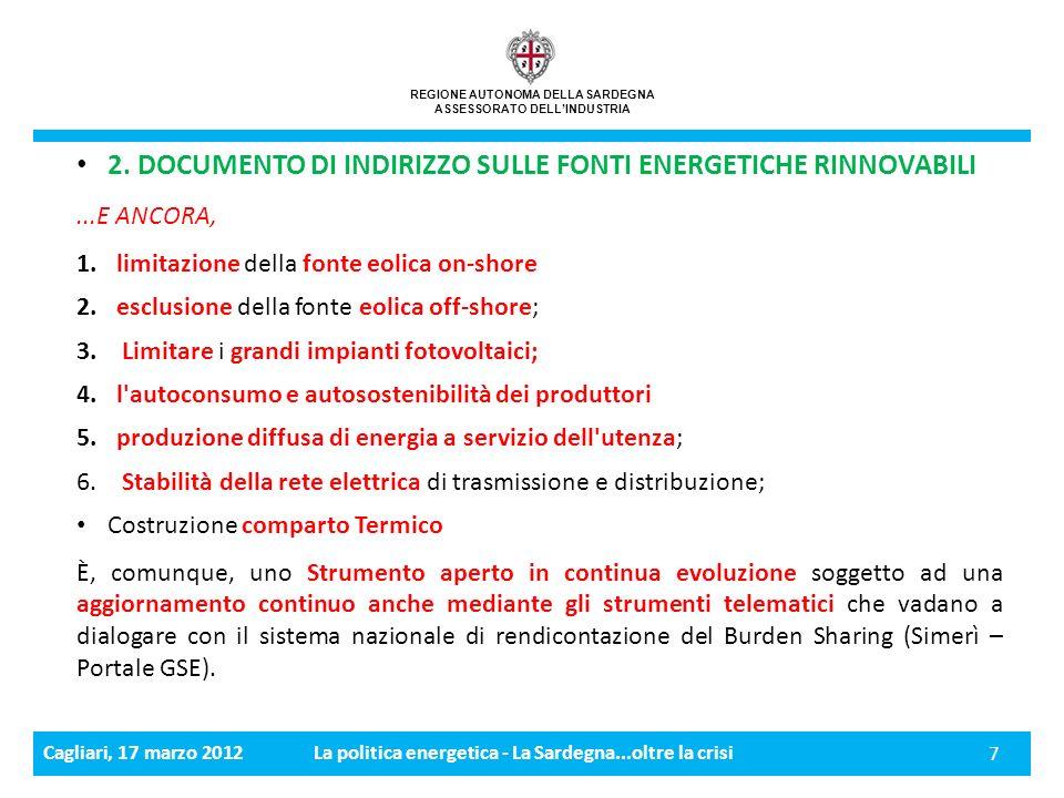 Cagliari, 17 marzo 2012La politica energetica - La Sardegna...oltre la crisi 8 REGIONE AUTONOMA DELLA SARDEGNA ASSESSORATO DELLINDUSTRIA 2.