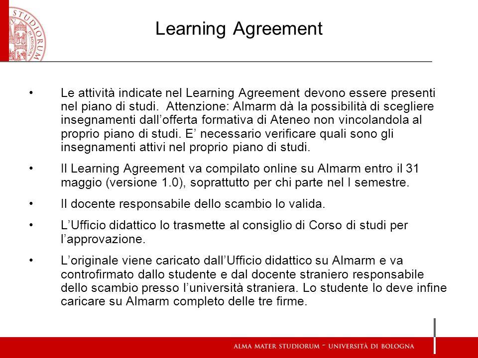 Learning Agreement Le attività indicate nel Learning Agreement devono essere presenti nel piano di studi. Attenzione: Almarm dà la possibilità di sceg