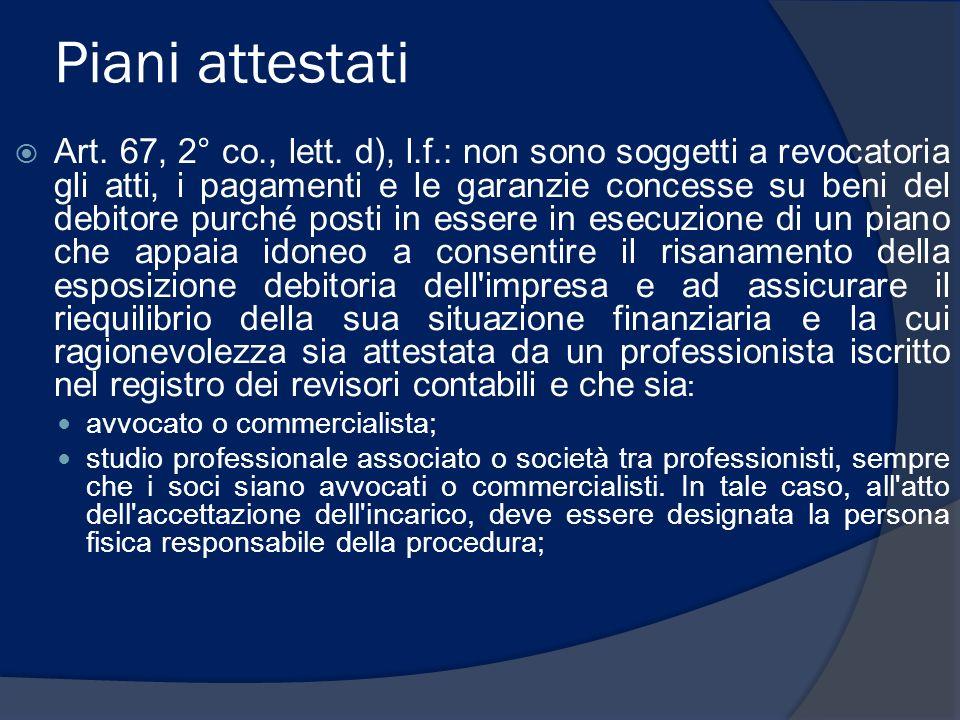 Piani attestati Art. 67, 2° co., lett. d), l.f.: non sono soggetti a revocatoria gli atti, i pagamenti e le garanzie concesse su beni del debitore pur